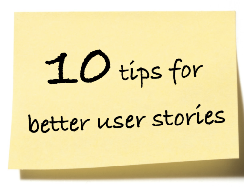 Better User Stories – 10 tips